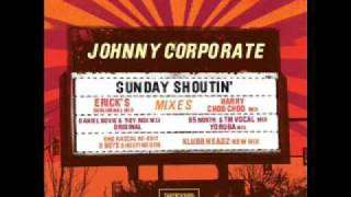 Johnny Corporate - Sunday Shoutin (95 North & TM Vocal Mix)