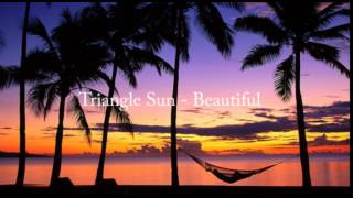 Triangle Sun Beautiful