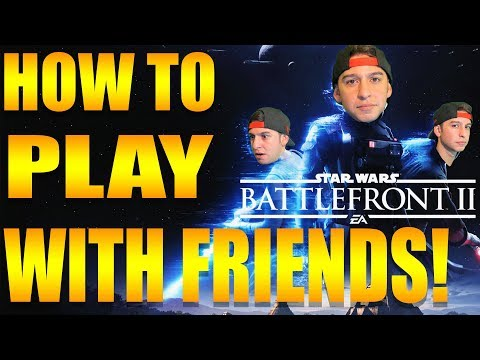 Star Wars Battlefront 2 How To Play With Friends And How To Invite Friends