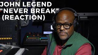 John Legend - Never break (Reaction)