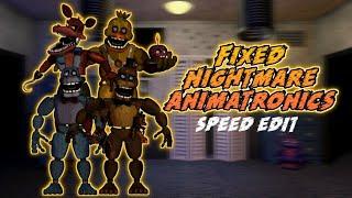 [FNaF] Speed Edit - Fixed Nightmare Animatronics Part 1