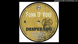 Funk D'Void - Desperado