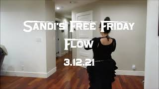 Sandi's Free Friday Flow 3.12.21