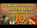 10 - Indian Superfoods which is making the world healthy