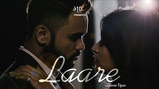 Laare | Shivai Vyas | SHANKY | 10MILLI | Official Music video