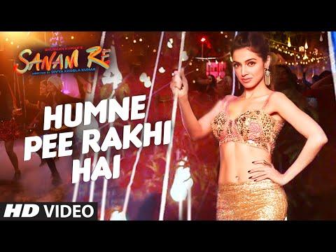 Humne Pee Rakhi Hai VIDEO SONG | SANAM RE| Divya...