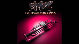 FMZ Get down to this 2K13 (Radio Edit)