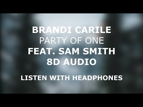 Brandi Carlile - Party Of One Feat. Sam Smith   8D AUDIO 🎧 [Use Headphones]
