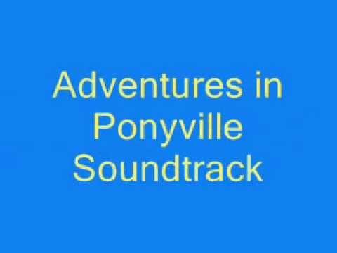 Adventures In Ponyville Soundtrack Youtube