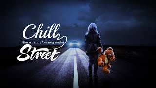 Chill Street Music - This is a crazy love song playlist (slowed down songs)   On My Mind