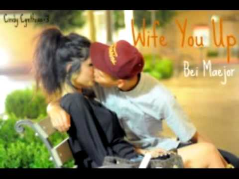 Wife You Up-Bei Maejor ♥