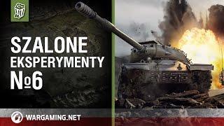 Szalone eksperymenty №6 [World of Tanks Polska]