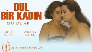Dul Bir Kadın - HD Türk Filmi (Ödüllü Türk Filmi)