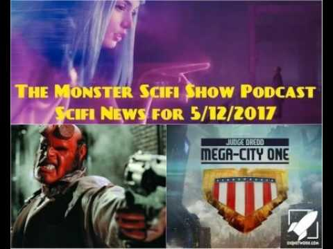The Monster Scifi Show Podcast - Scifi News for 5/12/2017