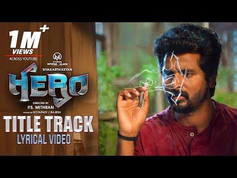 Hero Title Track Lyrical  Hero Tamil Movie  Sivakarthikeyan  Yuvan Shankar Raja  Arjun Sarja