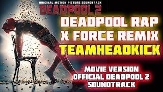 Baixar Deadpool Rap (X Force Remix) Movie Version TEAMHEADKICK