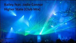 Bailey ft Jodie Connor - Higher State (Club Mix)
