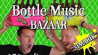 Bottle Music in the Bazaar (Simarik)