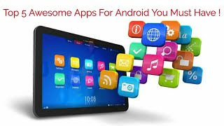 Top 5 Awesome Android Apps You Must Have | By Technical Review