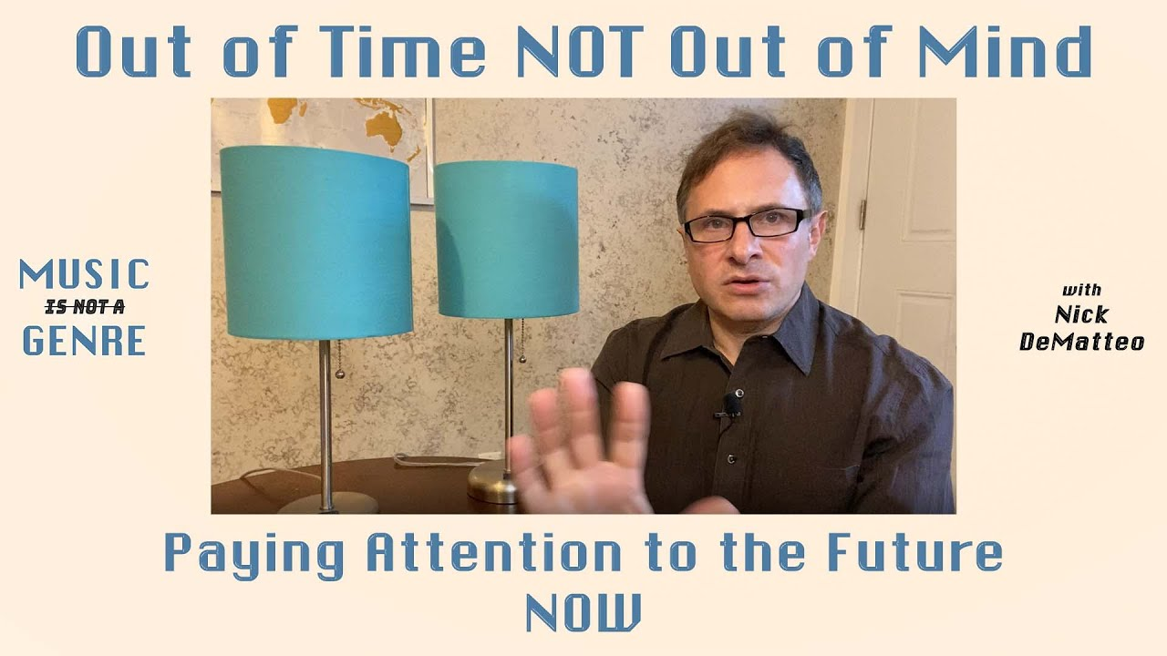 Out of Time NOT Out of Mind - the future is now!