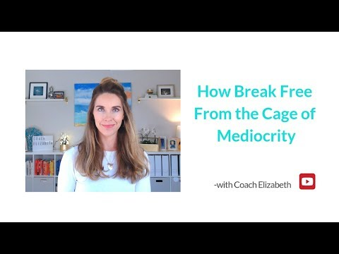 How Break Free From the Cage of Mediocrity