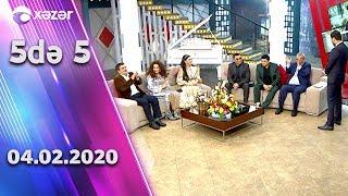 5də 5 - Ağamirzə, Mehman, Vüqar, Oqtay, Zahidə, Günel, Samir 04.02.2020