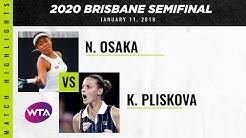 Naomi Osaka vs. Karolina Pliskova | 2020 Brisbane International Semifinal | WTA Highlights