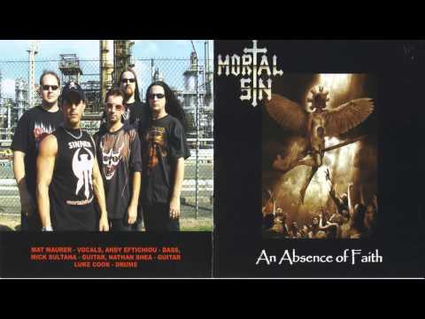 Mortal Sin - An Absence Of Faith (Full Album) [2007]