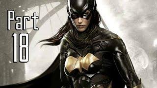 Batman: Arkham Knight - Part 18 (Batgirl Suit / Giant Plant / Sonar Pulse)