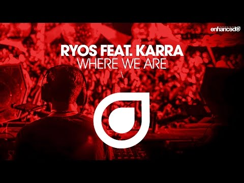 Ryos feat  Karra - Where We Are [OUT NOW]
