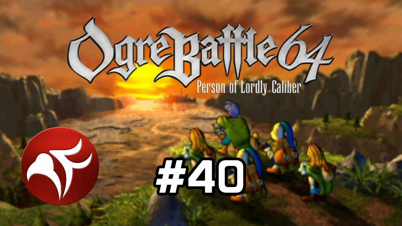 Ogre Battle 64 #40 - Danika's Resurrection by PyroFalkon's Let's Play  Extravaganza