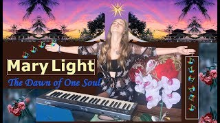Mary Light - The Dawn of One Soul 🌏