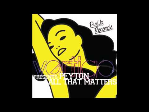 Peyton feat. Vertigo - All That Matters (Ted Nilsson Remix) mp3