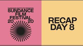 Recap Day 8: 2020 Sundance Film Festival