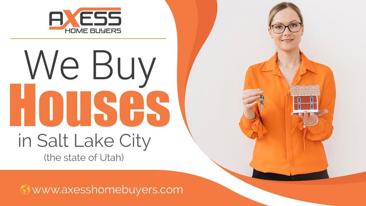 We Buy Houses In Salt Lake City Utah | Sell Your House Fast In Salt Lake City | Axess Home Buyers