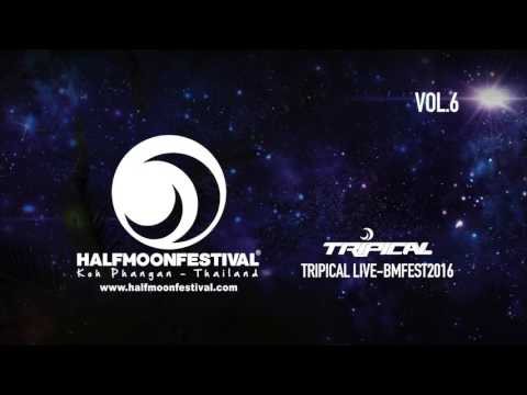 HALFMOON FESTIVAL VOL.6 - TRIPICAL live - BMFEST2016