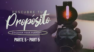 Descubra su propósito 5 - Discover your Purpose 5