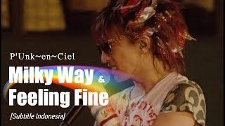 P'Unk~en~Ciel - 「Milky Way」 & 「Feeling Fine」 | Subtitle Indonesia