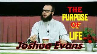 The Purpose of Life in Islam By Joshua Evans in Public Lecture