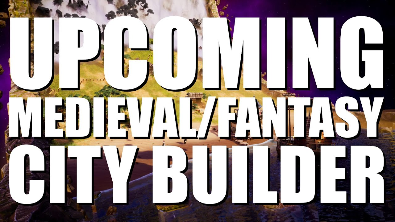 This New Medieval Fantasy City Builder Is Brilliant