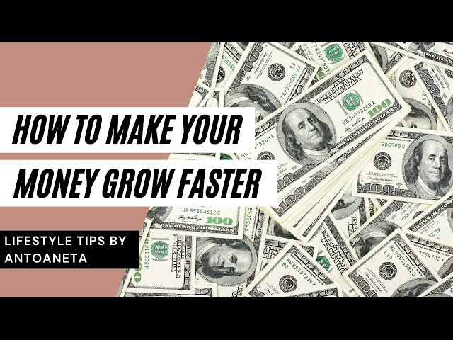 4 Simple Ways to Make Your Money Grow Faster (Money Tips)