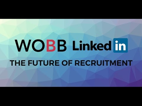 WOBB & LinkedIn Talk Talent - The Future of Recruitment