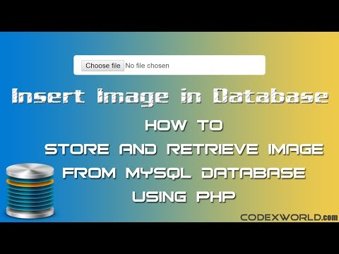 Store and Retrieve Image from MySQL Database using PHP - CodexWorld