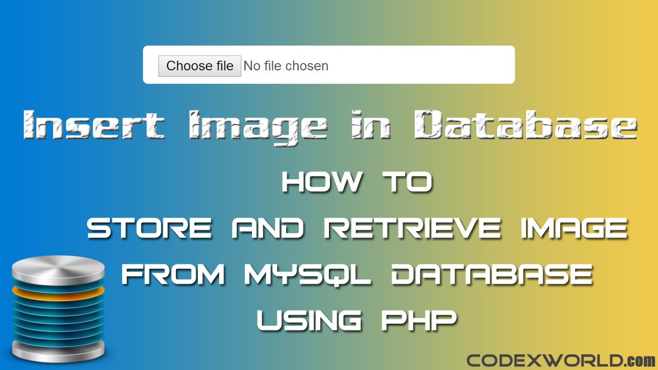 Store and Retrieve Image from MySQL Database using PHP