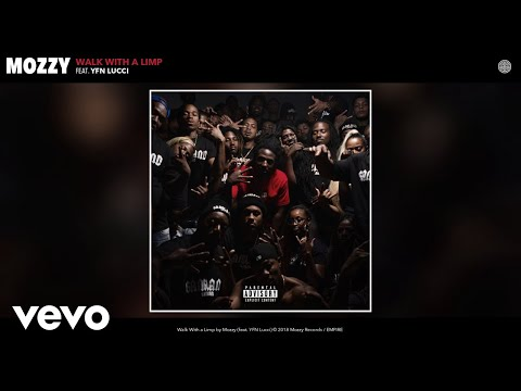 Mozzy  Walk With a Limp Audio ft YFN Lucci