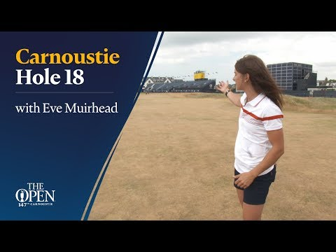 Carnoustie Hole 18 with Eve Muirhead