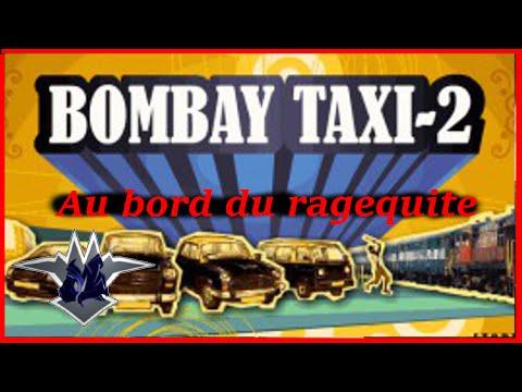 Bombay Taxi 2 | Au bord du ragequit