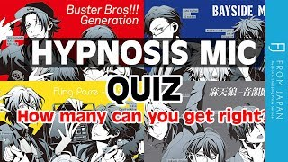Hypnosis Mic Quiz #1 How many can you get right?   FROM JAPAN