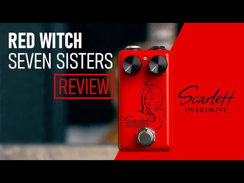 Scarlett Overdrive - Red Witch Seven Sisters Pedal Review