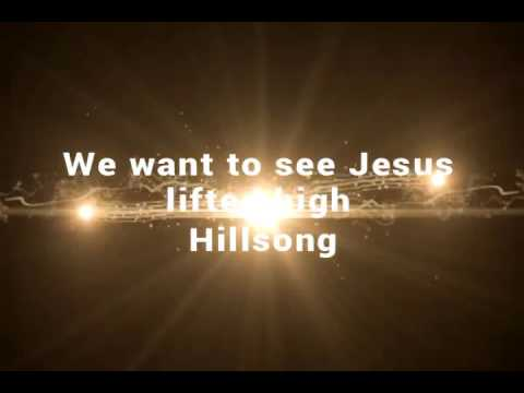 We Want to See Jesus Lifted High Hillsong | Christian Worship Song